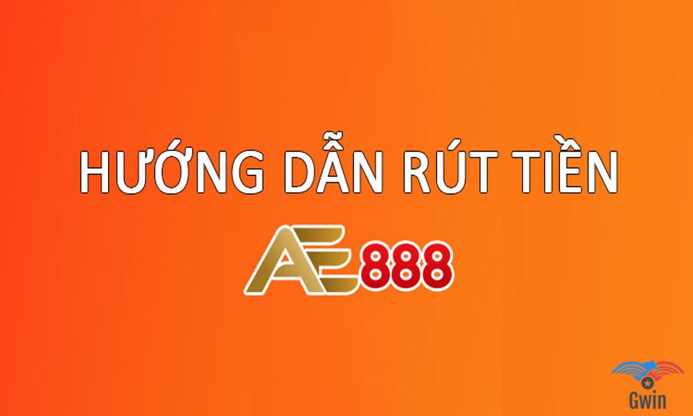 Cách rút tiền AE888 nhanh chóng