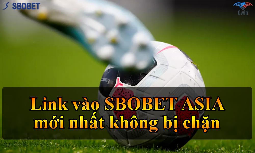 Link vào SBOBET ASIA mới nhất không bị chặn