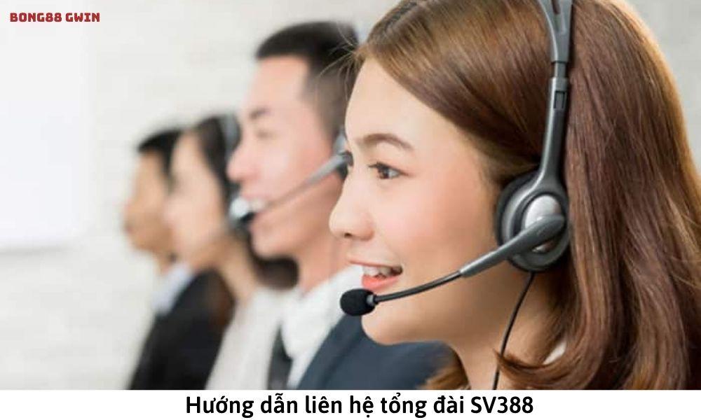 Hướng dẫn liên hệ tổng đài SV388