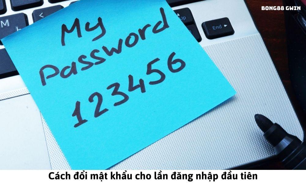 Cách đổi mật khẩu cho lần đăng nhập đầu tiên
