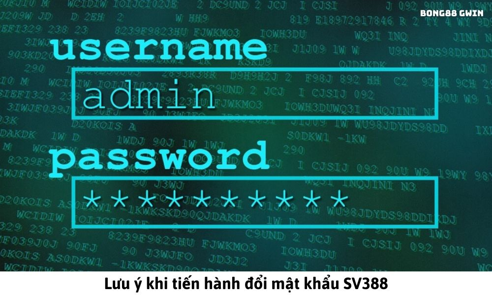 Lưu ý khi tiến hành đổi mật khẩu SV388